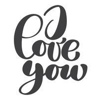 Jag älskar dig text vykort. Frasen för Alla hjärtans dag. Bläckillustration. Modern pensel kalligrafi. Isolerad på vit bakgrund vektor