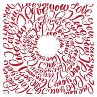 Jag älskar dig. Vektor Valentinsdag text cirkel kalligrafi handgjorda bokstäver. Romantiskt citationstecken för design hälsningskort, tatuering, semesterinbjudningar, för utskrift på en T-shirt, mugg, kudde, omslag