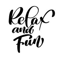 Koppla av och roligt Handritat typografi bokstäver uttryck isolerat på den vita bakgrunden. citationstecken för design hälsningskort, tatuering, helgdag inbjudningar, foto överlagringar, t-shirt tryck, flygblad, affisch design