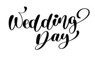 bröllopsdag vektor text på vit bakgrund. Kalligrafi bokstäver illustration. För presentation på kort, romantiskt citationstecken för design hälsningskort, T-shirt, rånar, semesterinbjudningar