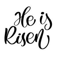 Han är Risen Text Christian Hand Lettering kalligrafi hälsning inskription. Vektor handskriven typografi