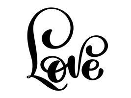 handgeschriebene Aufschrift LIEBE glückliche Valentinsgrußtageskarte, romantisches Zitat für Designgrußkarten, Tätowierung, Feiertagseinladungen, Fotoüberlagerungen, T-Shirt Druck, Flyer, Plakatdesign