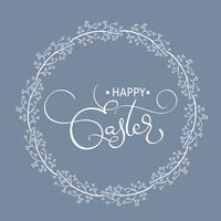 Fröhliche Ostern-Wörter im runden Rahmenhintergrund. Kalligraphie, die Vektorillustration EPS10 beschriftet