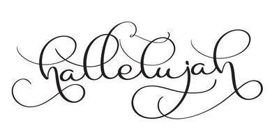 Halleluja-Text auf weißem Hintergrund. Hand gezeichnete Weinlese Kalligraphie, die Vektorillustration EPS10 beschriftet