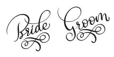 Gezeichneter Weinlese Vektortext der Braut Bräutigam Hand auf weißem Hintergrund. Kalligraphiebeschriftungsillustration EPS10