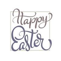 Fröhliche Ostern-Wörter auf weißem Hintergrund. Kalligraphie, die Vektorillustration EPS10 beschriftet
