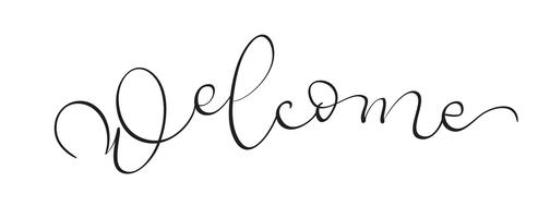 Hand gezeichneter Weinlese Vektortext Willkommen auf weißem Hintergrund. Kalligraphiebeschriftungsillustration EPS10