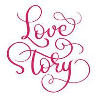 röda kärlekshistoria ord på vit bakgrund. Handritad kalligrafi bokstäver Vektor illustration EPS10