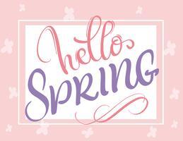 Hallo Frühlingswörter auf weißem Hintergrundrahmen. Kalligraphie, die Vektorillustration EPS10 beschriftet vektor