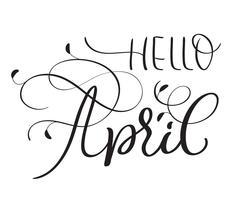Hej april text på vit bakgrund. Handritad vintage kalligrafi bokstäver Vektor illustration EPS10