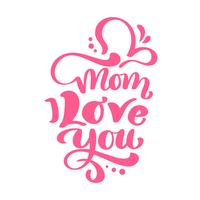 Mamma Jag älskar dig text för Happy Mother's Day. Vektor bokstäver kalligrafi röd fras. Moderna vintagehandritade citat. Bästa mamma någonsin illustration