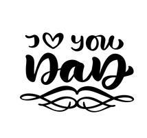 Ich liebe dich Vati, der schwarzen Vektorkalligraphietext für den glücklichen Vatertag beschriftet. Handgeschriebene Phrase der modernen Weinlesebeschriftung. Beste Vati überhaupt Illustration