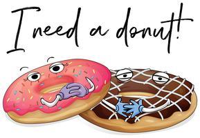 Zwei Stücke Donuts mit Phrase Ich brauche einen Donut