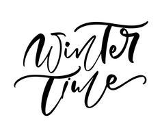 Vintertid svart och vitt handskriven text. Inskription kalligrafi vektor illustration semester fras, typografi banner med pensel skript