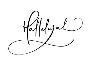 Hallelujah-Vektorkalligraphietext. Christian Bible Phrase isoliert auf weißem Hintergrund. Hand gezeichnete Weinlesebeschriftungsillustration