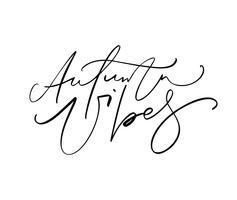 Autumn Vibes, der den Kalligraphietext lokalisiert auf weißem Hintergrund beschriftet. Handgezeichnete Vektor-Illustration. Schwarzweiss-Plakatgestaltungselemente