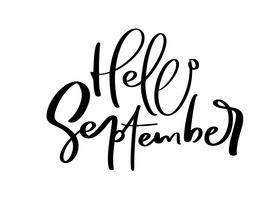 Hallo September Vector Ink Schriftzug. Handschriftsschwarzes auf weißem Wort. Moderner Kalligraphiestil. Pinselstift