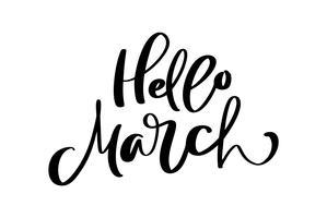 Hallo März-Hand gezeichnete Kalligraphietext- und -bürstenstiftbeschriftung. Entwurf für Feiertagsgrußkarte und Einladung des Saisonfrühlingsferienkalenders