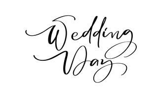 Hochzeitstagvektor-Beschriftungstext auf weißem Hintergrund. Handgeschriebene dekorative Design-Wörter in den gelockten Güssen. Großer Entwurf für eine Grußkarte oder einen Druck, romantische Art