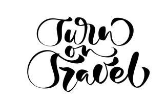 Handritad text Vänd till Travel vektor inspirerande bokstäver design för affischer, flygblad, t-shirts, kort, inbjudningar, klistermärken, banderoller. Modern kalligrafi isolerad på en vit bakgrund