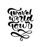 Vektor text Rese världen turné hand dras fras. Bläckhandskriven illustration. Modern torrborste kalligrafi illustration