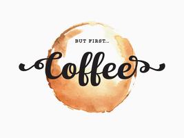Zitat aber erste Kaffeetypographie vektor