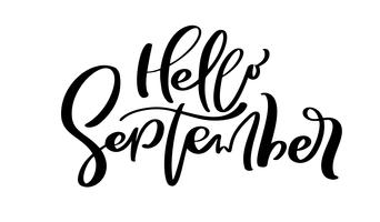 Hej September Vektor bläck bokstäver. Handstil svart på vitt ord. Modern kalligrafi stil. Penselpenna