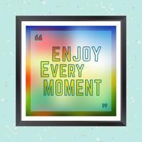 Njut av varje ögonblick vektor
