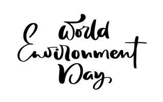 World Environment Day Hand Lettering Text för kort, affischer etc. Vektor kalligrafi illustration på vit bakgrund