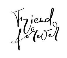 Vektor text Vän för alltid. Illustration bokstäver på vänskapsdagen. Modern kalligrafi handritad fras för hälsningskort