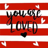Hand gezeichnete Art Beschriftungsphrasen auf Streifenhintergrund, den Sie geliebt werden