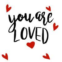 Handtecknad typ bokstäver fraser på vit bakgrund Du är älskad