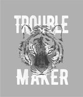 trouble maker slogan med tiger skiss grafisk illustration