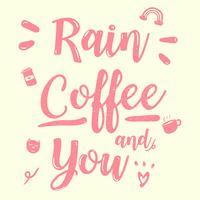 söt rosa kalligrafi citat regn kaffe och du vintage doodle stil