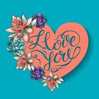 Fröhlichen Valentinstag. Saftige Blumen. Herz. Ich liebe dich. Beschriftung.