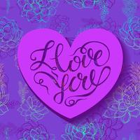 Fröhlichen Valentinstag. Ich liebe dich Schriftzug. Saftige Blumen. Herz. Vektor