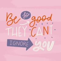 Söt Motivational Lettering Quote Om att vara bättre vektor