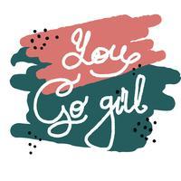 Handtecknad typ bokstäver fraser Du går flicka