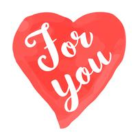 Valentinstagkarte mit Hand gezeichneter Beschriftung - für Sie - und Aquarellherzform. Romantische Illustration für Flyer, Plakate, Feiertagseinladungen, Grußkarten, T-Shirt Drucke. vektor