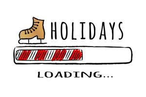 Fortschrittsbalken mit Inschrift Feiertage laden und Schlittschuh in skizzenhaften Stil. Vektorweihnachtsillustration für T-Shirt Design-, Plakat-, Gruß- oder Einladungskarte.