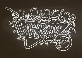 Kreidekontur eines Vintage-Gartenkarrens mit Blättern, Blüten und Schriftzügen. Typografieplakat mit inspirierend Gartenarbeitzitat.