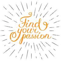 Motivations offert Hitta din passion. Handritat designelement för hälsningskort, affisch eller tryck. Vektor inspirerande citat.