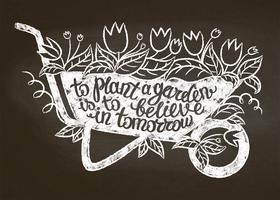 Kreideschattenbild des Weinlesegartenkarrens mit Blättern und Blumen und Beschriftung - einen Garten zu pflanzen ist, an morgen auf Kreidetafel zu glauben. Typografieplakat mit inspirierend Gartenarbeitzitat.