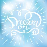 Motivzitat - Träumen Sie weiter. Hand gezeichnetes Gestaltungselement für Grußkarte, Plakat oder Druck. Vektor inspirierend Zitat. Hand gezeichnetes inspirierend Zitat. Inspirierend Zitat der kalligraphischen Beschriftung.