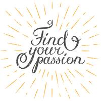 Motivations offert Hitta din passion. Handritat designelement för hälsningskort, affisch eller tryck. Vektor inspirerande citat. Handritat inspirerande citat. Kalligrafisk bokstäver inspiration citat.