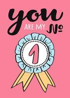 Handskrivet bokstäver Du är mitt nummer ett - för Alla hjärtans dagskort, affisch, t-shirt eller etikett. valentinsdag illustration.