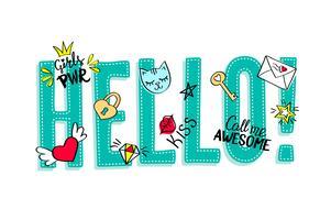 Hallo Beschriftung mit girly Gekritzeln und Hand gezeichneten Phrasen für Valentinstagkartendesign, der T-Shirt Druck des Mädchens. Handgezeichnete Hallo Motto vektor