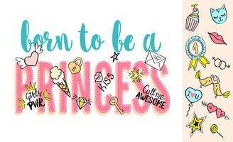 Född för att vara en prinsessans bokstäver med flickaktiga klotter och handritade fraser för kortdesign, flickans t-shirt, affischer. Handritad slogan.