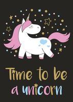 Magisk söt enhörning i tecknadstil med handbokstäver Tid för att vara en enhörning. Doodle unicorn vektor illustration för kort, affischer, barn t-shirt tryck, textil design.