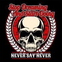skalle sluta drömma och börja göra .vector handritning, skjortedesigner, biker, diskjockey, gentleman, barberare och många andra.olerat och enkelt att redigera. Vektor illustration - vektor